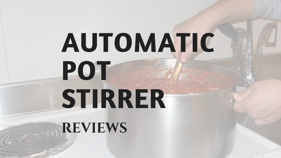 best automatic pot stirrer reviews