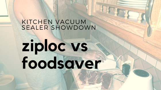 ziploc vs foodsaver vacuum sealers