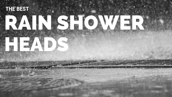 best rain showerhead reviews