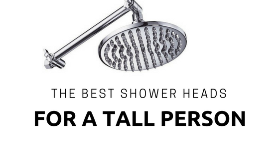 Best Shower Heads for Tall People & Height Extensions in 2020