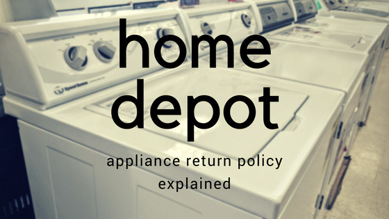 what is the home depot appliance return policy?