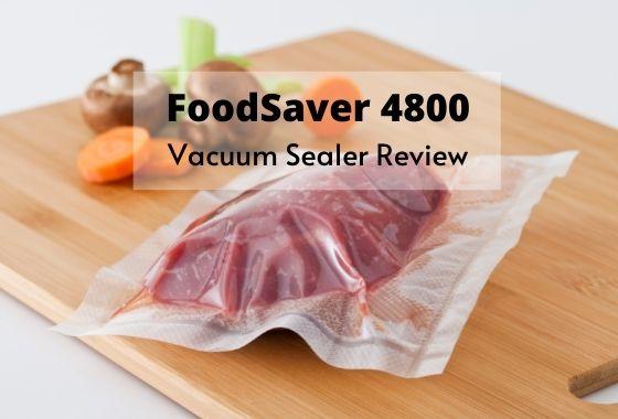 FoodSaver 4800 Vacuum Sealer Review
